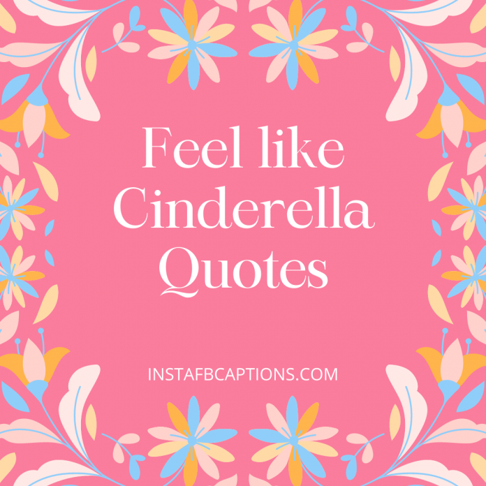 Feel Like Cinderella Quotes