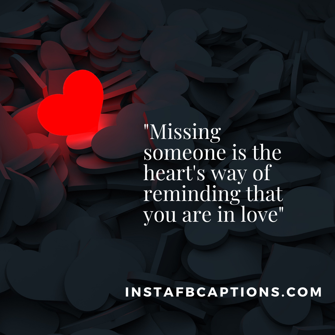 Overwhelming Captions When You Miss Someone  - Overwhelming captions when you miss someone 1 - Missing Someone Badly Instagram Captions and Quotes in 2021